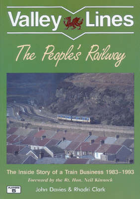 Valley Lines: The People's Railway - The Inside Story of a Train Business 1983-1993 (Paperback)