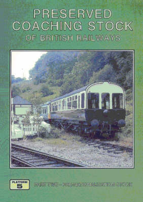 Preserved Coaching Stock of British Railways: Pre-Nationalisation Stock Pt. 2 (Paperback)