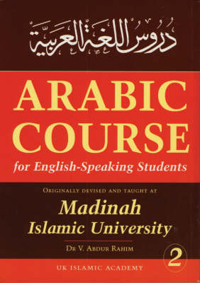 Arabic Course for English Speaking Students: v. 2: Originally Devised and Taught at Madinah Islamic University (Paperback)