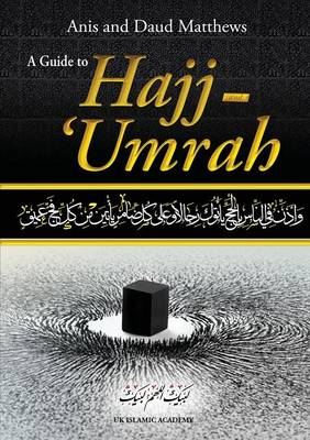 A Guide to Hajj and Umrah (Paperback)