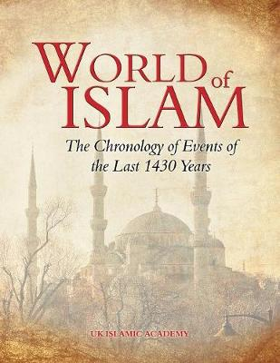 World of Islam: The Chronology of Events of the Last 1400 Years (Paperback)