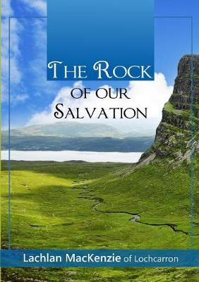 The Rock of Our Salvation (Paperback)