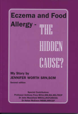 Eczema and Food Allergy - The Hidden Cause?: My Story (Paperback)