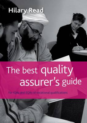 The Best Quality Assurer's Guide: For  IQAs and EQAs of Vocational Qualifications - 'The Best ...' Series 2 (Paperback)