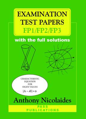 Examination Test Papers for FP1/FP2/FP3 with Full Solutions: 10 Exam Papers for FP1 and 10 Exam Papers for FP2 and 10 Exam Papers for FP3 (Paperback)