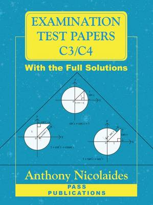 Examination Test Papers for C3/C4 with Full Solutions: 10 Exam Papers for C3 and 10 Exam Papers for C4 (Paperback)
