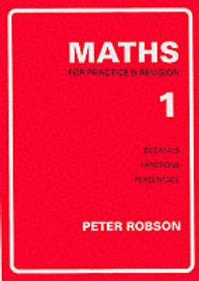 Maths for Practice and Revision: Bk  1 by Peter Robson | Waterstones