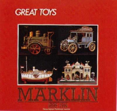 Marklin: The Great Toys of Marklin, 1895-1914 (Paperback)