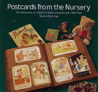 Postcards from the NurseryChildren's Postcard and Book Illustrators, 1900-1940: Children's Illustrated Postcards and Popular Children's Publishing, 1900-1940 - Scrapbook S. (Hardback)