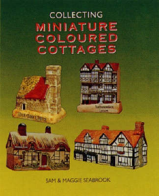 Collecting Miniature Coloured Cottages (Hardback)