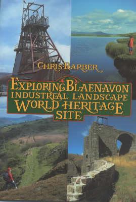 Exploring Blaenavon Industrial Landscape World Heritage Site (Paperback)