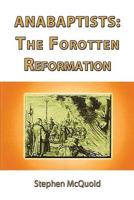 Anabaptists: The Forgotten Reformation (Paperback)