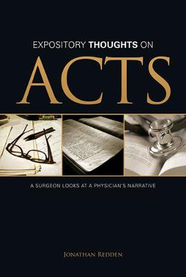 Expository Thoughts on Acts: A Surgeon Looks at a Physician's Narrative (Paperback)