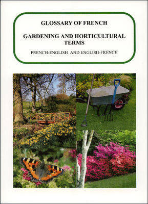 Glossary of Gardening and Horticultural Terms F/E E/F (Paperback)