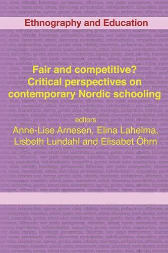 Fair And Competitive? Critical Perspectives On Contemporary Nordic Schooling (Paperback)