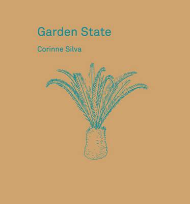Garden State: Corinne Silva (Hardback)