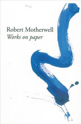 Robert Motherwell: Works on Paper (Paperback)