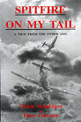 Spitfire on My Tail: A View from the Other Side (Hardback)