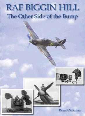RAF Biggin Hill - the Other Side of the Bump (Hardback)