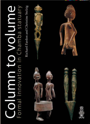 Column to Volume: Pt. 1: Formal Innovation in Chamba Statuary - Saffron Afriscopes v. 1 (Hardback)