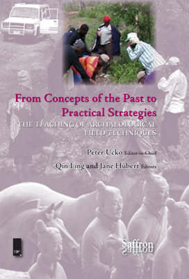 From Concepts of the Past to Practical Strategies: The Teaching of Archaeological Field Techniques (Hardback)