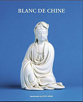 Blanc De Chine: Porcelain from Various Collections at S. Marchant and Son (Hardback)