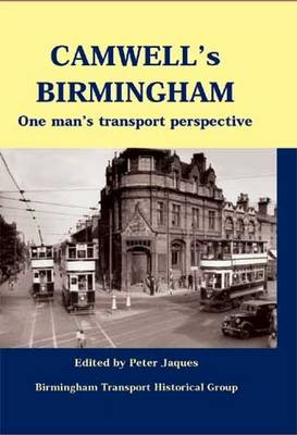 Camwell's Birmingham: One Man's Transport Perspective (Hardback)
