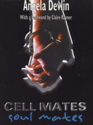 Cell Mates/Soul Mates: Stories of Prison Relationships (Paperback)