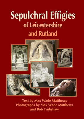 Sepulchral Effigies of Leicestershire and Ruland (CD-ROM)