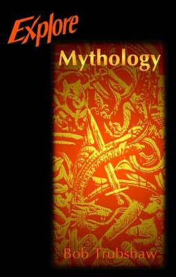 Explore Mythology (Paperback)