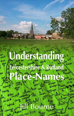 Understanding Leicestershire and Rutland Place-Names (Paperback)
