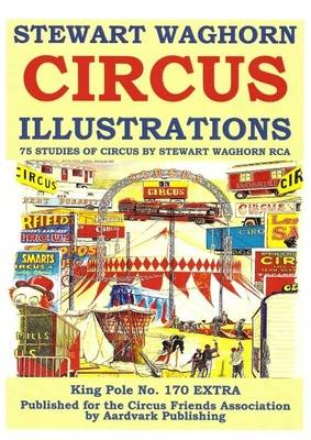 Stewart Waghorn Circus Illustrations: 75 Studies of Circus by Stewart Waghorn RCA (Paperback)