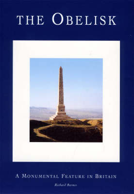 The Obelisk: A Monumental Feature in Britain (Hardback)