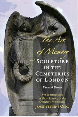 The Art of Memory: Sculpture in the Cemeteries of London (Paperback)