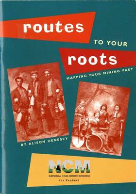 Routes to Your Routes: Mapping Your Mining Past (Paperback)