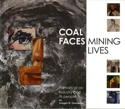 Coal Faces, Mining Lives: Portraits of an Industry and its People (Paperback)