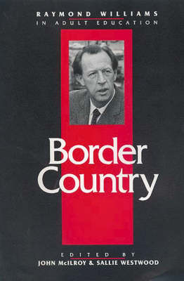 Border Country: Raymond Williams in Adult Education (Paperback)