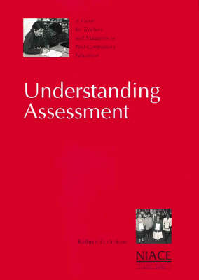 Understanding Assessment: A Guide for Teachers and Managers in Post-Compulsory Education (Paperback)