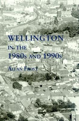 Wellington in the 1980s and 1990s (Paperback)