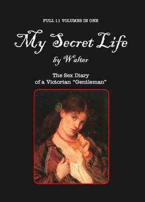 My Secret Life: The Sex Diary of a Victorian Gentleman (Hardback)