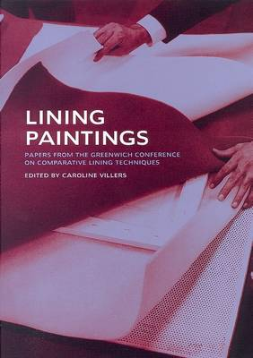 Lining Paintings: Papers from the Greenwich Conference on Comparative Lining Techniques (Paperback)