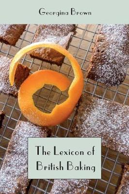 The Lexicon of British Baking: Cakes - Lexicon of Cooking (Hardback)