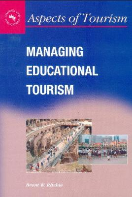 Managing Educational Tourism - Aspects of Tourism (Paperback)