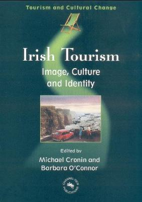 Irish Tourism: Image, Culture and Identity - Tourism and Cultural Change (Paperback)