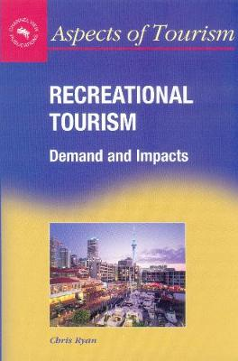 Recreational Tourism: Demands and Impacts - Aspects of Tourism (Paperback)