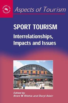 Sport Tourism: Interrelationships, Impacts and Issues - Aspects of Tourism (Paperback)