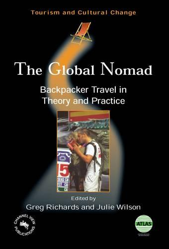 The Global Nomad: Backpacker Travel in Theory and Practice - Tourism and Cultural Change (Paperback)