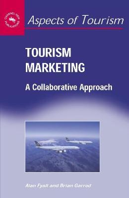Tourism Marketing: A Collaborative Approach - Aspects of Tourism (Hardback)