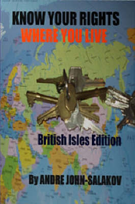 Know Your Rights Where You Live in the EU, Australia, Canada, New Zealand and China (Hardback)