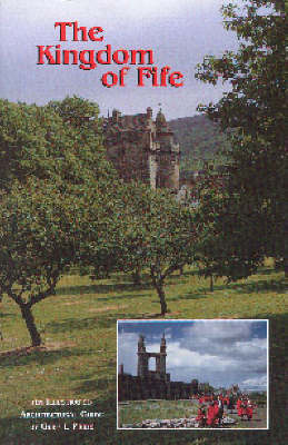 The Kingdom of Fife: An Illustrated Architectural Guide - RIAS Series of Illustrated Architectural Guides to Scotland (Paperback)